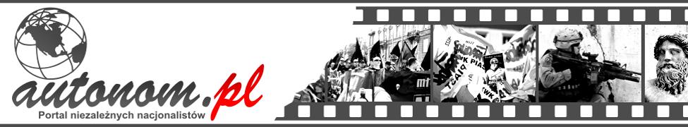AUTONOM.PL | autonomiczni nacjonaliści nowoczesny nacjonalizm AN
